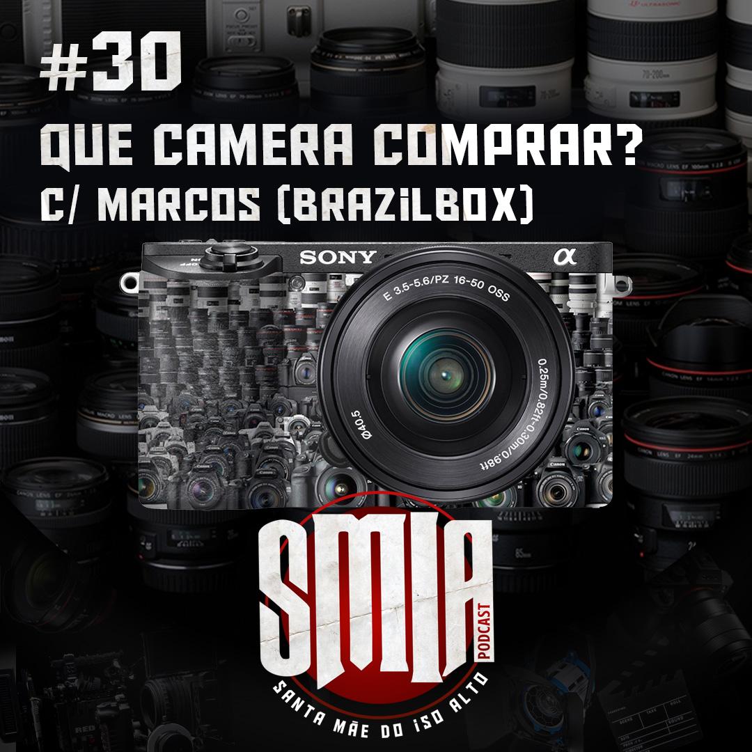 EP30 - Que câmera c/ Marcos (Brazil Box)   PODCAST